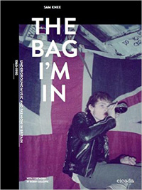 The Bag I'm In - Underground Music and Fashion in Britain
